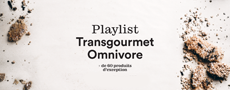 Transgourmet- Playlist de produits Transgourmet/Omnivore 2017