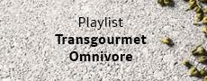 Playlist Transgourmet/Omnivore 2018